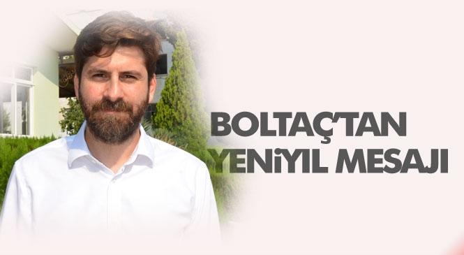 Meclis Üyesi Ali Boltaç, Yeni Yıl Mesajı Yayınladı