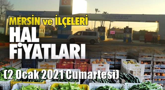 Mersin Hal Müdürlüğü Fiyat Listesi (2 Ocak 2021 Cumartesi)! Mersin Hal Yaş Sebze ve Meyve Hal Fiyatları