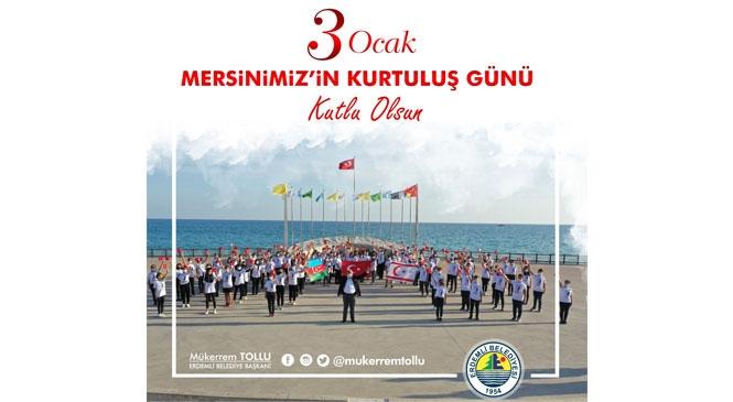 """Başkan Tollu'dan, 3 Ocak Mersin'in Kurtuluş Günü Mesajı"""""""