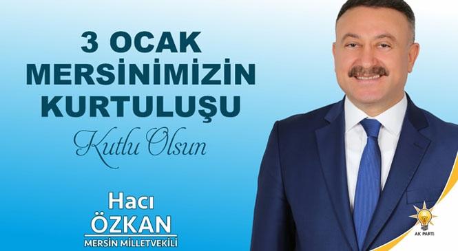 Vekil Özkan'dan, 3 Ocak Mersin'in Kurtuluşunun 99. Yıldönümü Mesajı