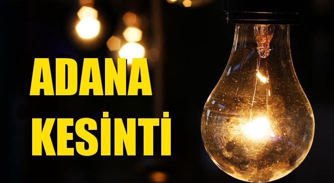 Adana Elektrik Kesintisi 04 Ocak Pazartesi