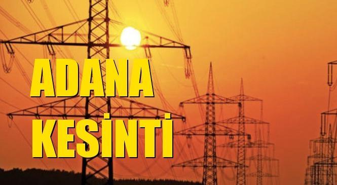 Adana Elektrik Kesintisi 13 Ocak Çarşamba