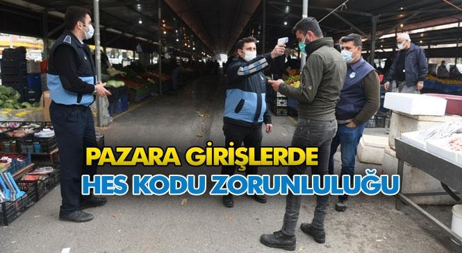 Mersin Yenişehir'deki Pazaryeri Girişlerinde HES Kodu Uygulaması