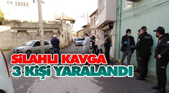 Mersin Tarsus Merkez Reşadiye Mahallesinde Yaşanan Silahlı Kavgada 3 Kişi Yaralandı