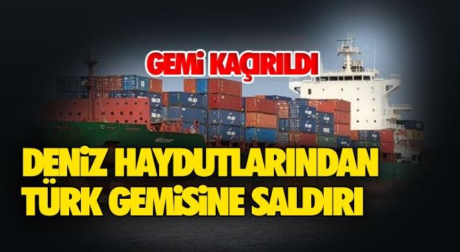 Tarsuslu Gemicinin de İçinde Bulunduğu Türk Gemisi Gine Körfezinde Korsanlar Tarafından Kaçırıldı