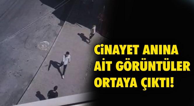 Mersin'de Liseli Gencin Sokak Ortasında Tabanca İle Öldürülmesi Olayı İle İlgili Cinayet Anına Ait Görüntüler Ortaya Çıktı