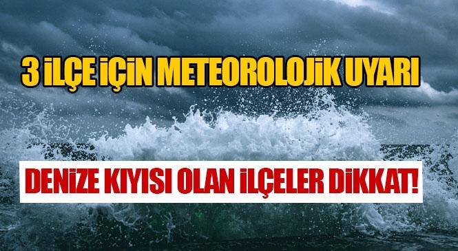 Dikkat! Mersin'de 3 İlçe İçin Cumartesi ve Pazar Günü Etkili Olacak Meteorolojik Durumlar Hakkında Uyarı Yapıldı