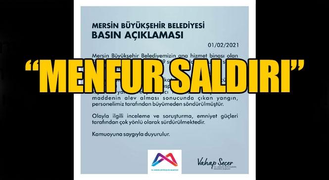 Molotof Atılması Olayına İlişkin Mersin Büyükşehir Belediyesinden İlk Açıklama
