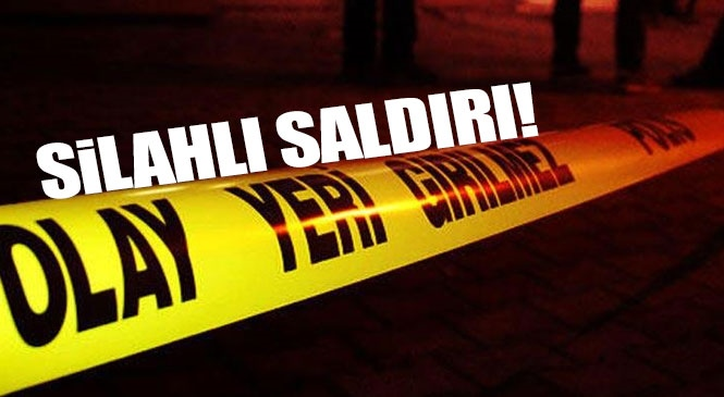 Mersin Tarsus Öğretmenler Mahallesi 2909 Sokakta Gece Yarısı Silahlı Saldırı Olayı Meydana Geldi