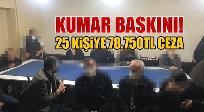Mersin Tarsus'ta Polisten Kumar Baskını, 25 Kişiye Toplam 78 Bin 750 TL Ceza Yazıldı