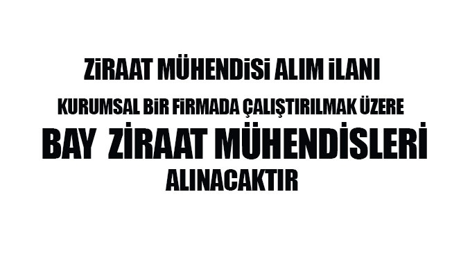 Mersin'de Faaliyet Gösteren Bir Firmada Çalıştırılmak Üzere Ziraat Mühendisleri Alınacaktır!