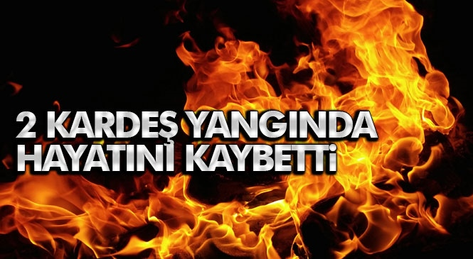 Mersin Tarsus'ta Meydana Gelen Ev Yangınında 2 Çocuk Hayatını Kaybetti