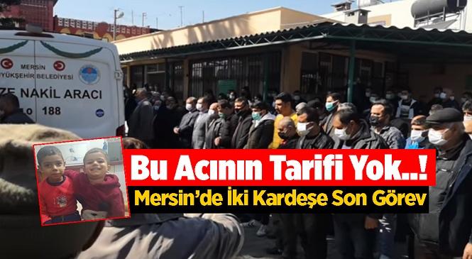 Mersin'in Tarsus İlçesindeki Yangında Can Veren Mehmet ve Ahmet Kuytul Kardeşlere Son Görev