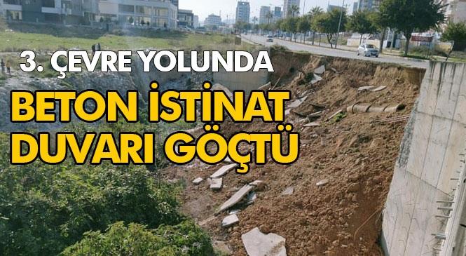 Mersin'de İstinat Duvarı Yıkıldı (Video)! Merkez Yenişehir İlçesinde Üzerinden 3. Çevre Yolunun Geçtiği İstinat Duvarı Yıkıldı