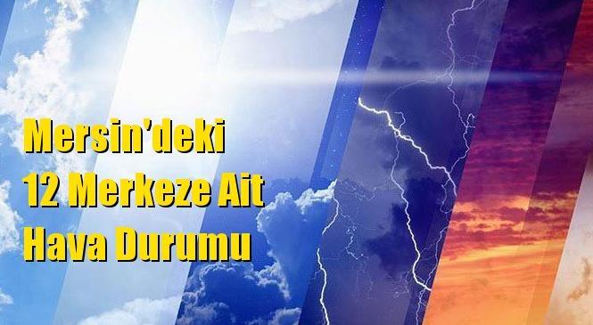 Mersin'in 6 Günlük Hava Durumu Tahminleri! Mersin'de Hava 6 Gün Nasıl Olacak?