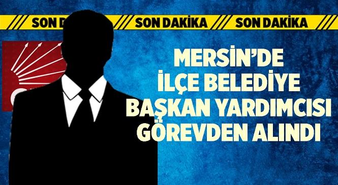 Mersin'in Tarsus İlçesi Belediye Başkan Yardımcısı Ali Erhan Okyay Görevden Alındı
