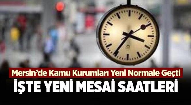 Mersin'deki Kamu Kurumları 2 Mart 2021 İtibariyle 08.00-17.00 Arasında Hizmet Verecek