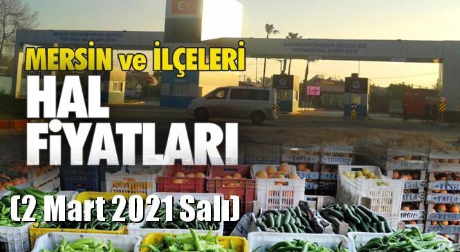 Mersin Hal Müdürlüğü Fiyat Listesi (2 Mart 2021 Salı)! Mersin Hal Yaş Sebze ve Meyve Hal Fiyatları