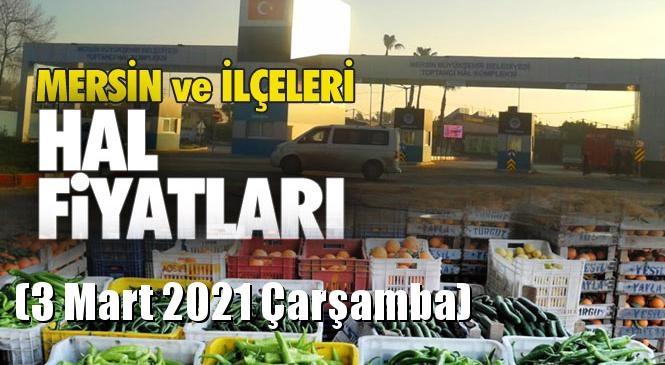 Mersin Hal Müdürlüğü Fiyat Listesi (3 Mart 2021 Çarşamba)! Mersin Hal Yaş Sebze ve Meyve Hal Fiyatları