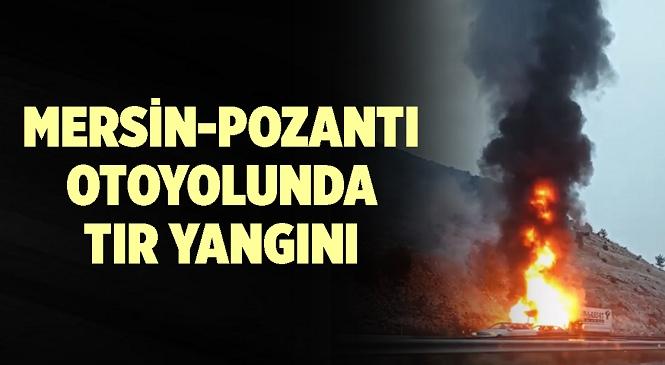 Mersin'in Tarsus İlçesi Damlama Mevkisinde Tır Yangını