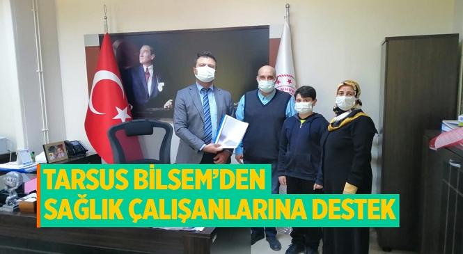 Tarsus BİLSEM'den Sağlık Çalışanlarına Anlamlı Destek