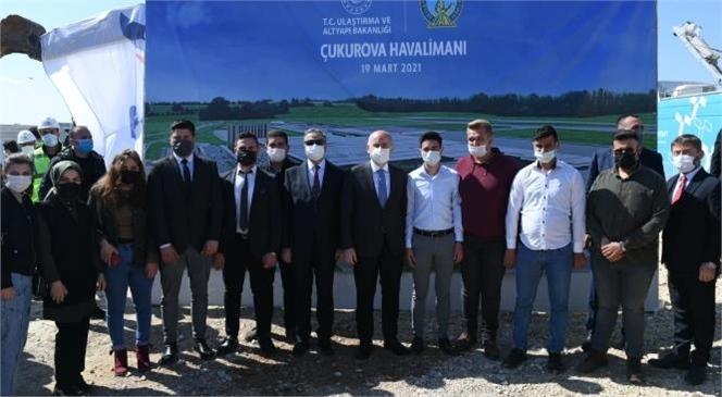 """""""Çukurova Havalimanımızın I. Etabını 2022'de Hizmete Açacağız"""""""