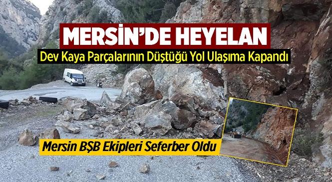Mersin'in Anamur İlçesi Çaltıbükü Mahalle Yolu Heyelan Nedeniyle Kapandı, Büyükşehir Ekipleri Seferber Oldu