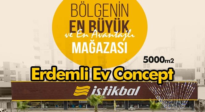 Bölgenin En Büyük ve En Avantajlı İstikbal Mağazası Erdemli Ev Concept!