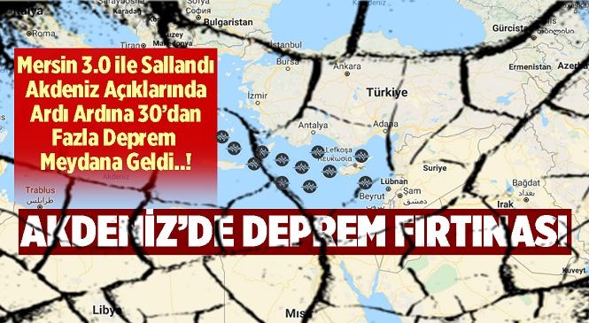 Akdeniz Açıklarında 20 Mart'tan Buyana 30'dan Fazla Deprem Kayda Geçti, Herkesin Aklına 'Deprem Fırtınası mı?' Sorusu Geldi