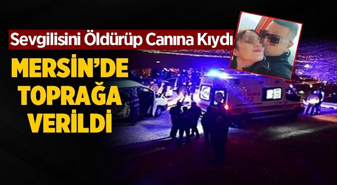 İzmir'de Sevgilisi Olduğu İddia Edilen Kadını Öldürüp Canına Kıyan Polis Memuru Fırat K.'nin Cenazesi Tarsus'ta Toprağa Verildi