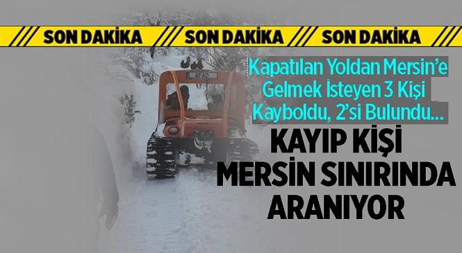 Mersin - Karaman İl Sınırında Arama Çalışmaları Başlatıldı, Kayıp Ege Kabalak Aranıyor