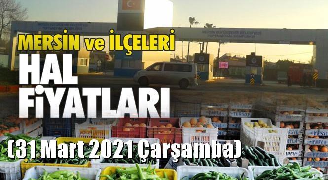 Mersin Hal Fiyat Listesi (31 Mart 2021 Çarşamba)! Mersin Hal Yaş Sebze ve Meyve Hal Fiyatları