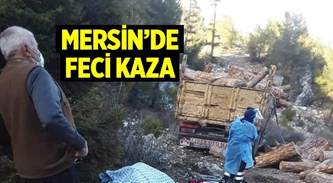 Mersin'de Kaza Yapan Kamyonun Sürücüsü Mahmut Sarı Hayatını Kaybetti