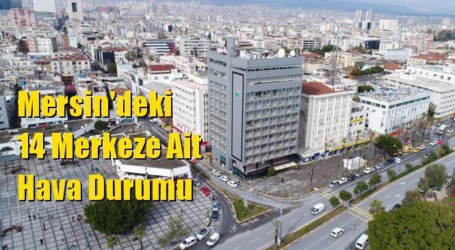 Mersin'de Yeni Hafta Sıcak Başlayacak! İşte Mersin Hava Durumu; Mersin ve Yakın Merkezlerde 6 Gün Hava Nasıl Olacak? Hava Durumu Tahminleri
