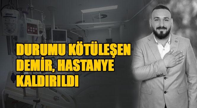 Mersin Tarsuslu Genç Siyasetçi Cuma Demir Covid-19 Nedeniyle Hastanede Tedavi Altına Alındı