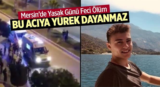 Mersin'de Meydana Gelen Kazada Otomobilin Çarptığı 20 Yaşındaki Ege Rasim Özgür Hayatını Kaybetti