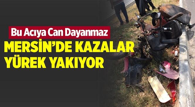 Mersin'in Silifke İlçesi Taşucu Mahallesinde Meydana Gelen Kazada Latife A. Hayatını Kaybetti