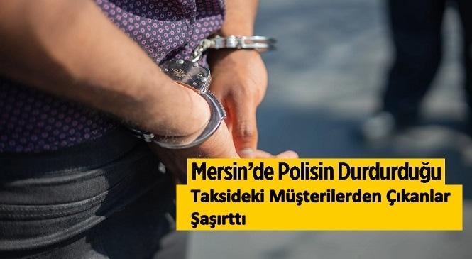 Tarsus İlçesinde Durdurulan Taksideki 4 Şüphelinin Üzerinden Uyuşturucu Çıktı