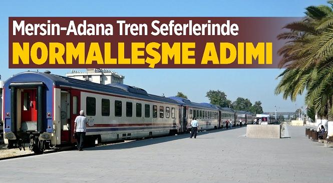 Mersin-Adana Tren Seferleri 17 Mayıs Pazartesi İtibariyle Yeniden Başlıyor, İşte Sefer Saatleri...