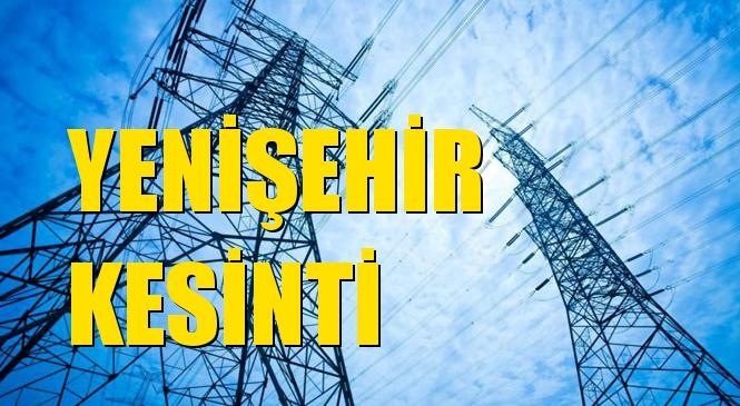 Yenişehir Elektrik Kesintisi 24 Mayıs Pazartesi