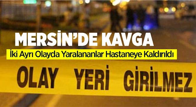 Mersin'in Tarsus İlçesinde İki Ayrı Kavgada Silah ve Bıçak Kullanıldı, Yaralı 2 Kişi Hastaneye Kaldırıldı