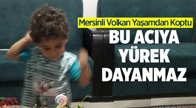 Mersin'in Mut İlçesinde Foseptik Çukuruna Düşen 2 Yaşındaki Volkan Şahin Hayatını Kaybetti