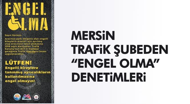 """Trafik Şube Müdürlüğünden Farkındalık Çalışması """"Engel Olma"""""""