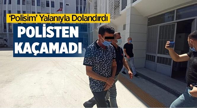 Mersin'de İddiaya Göre Kendisini Polis Olarak Tanıtan S.Ç. İsimli Zanlı 70 Yaşındaki M.K.'yi Dolandırdı