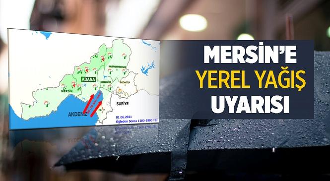 Mersin'in İç ve Doğu Kesimlerinde Yerel Sağanak Yağışlar Bekleniyor