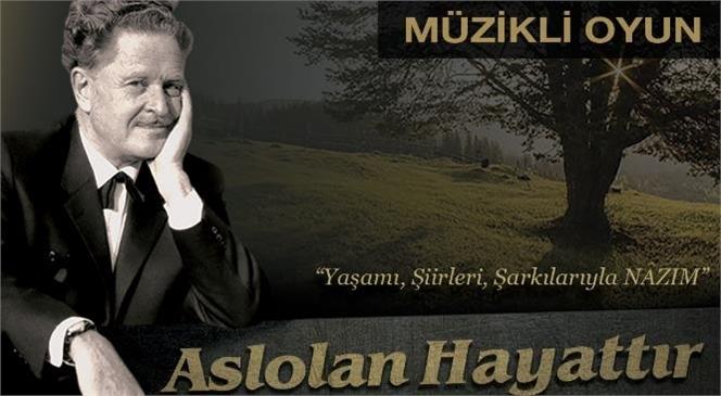 Mersin Büyükşehir, Usta Şair Nazım Hikmet'i Tiyatro İle Anacak