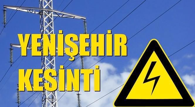 Yenişehir Elektrik Kesintisi 03 Haziran Perşembe