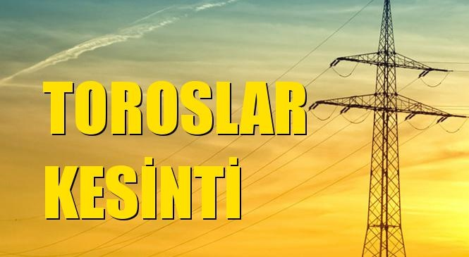 Toroslar Elektrik Kesintisi 03 Haziran Perşembe