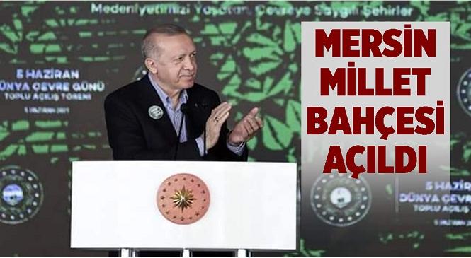 Cumhurbaşkanı Erdoğan, Mersin Millet Bahçesinin Açılışını Gerçekleştirdi
