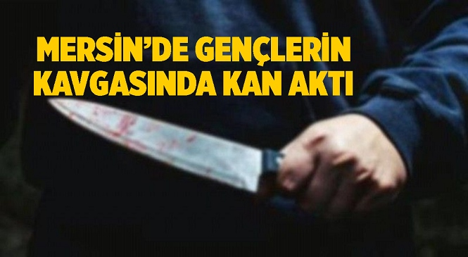 Mersin'in Tarsus İlçesinde Kavga Eden Gençler Bıçak Kullandı! Kavgada Yaralanan Gençler hastaneye Kaldırılarak Tedavi Altına Alındı
